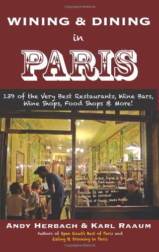 9781593601959: Wining & Dining in Paris: 139 of the Very Best Restaurants, Wine Bars, Wine Shops, Food Shops & More