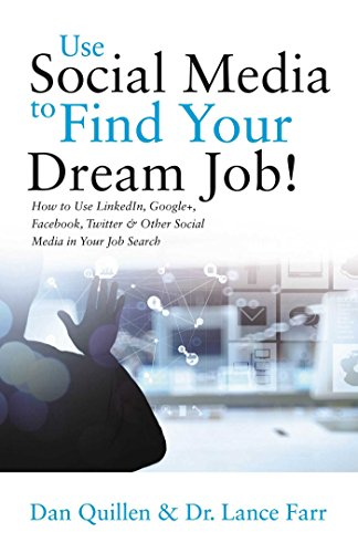 9781593601966: Use Social Media to Find Your Dream Job!: How to Use LinkedIn, Google+, Facebook, Twitter and Other Social Media in Your Job Search