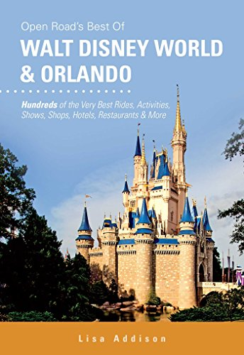 Open Road's Best of Walt Disney World & Orlando (Open Road Travel Guides): Addison, Lisa