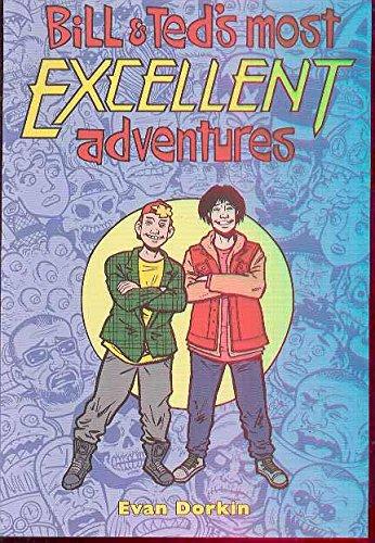 Bill & Ted's Most Excellent Adventures Volume 2 (1593620020) by Evan Dorkin
