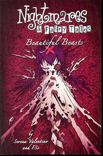 Beautiful Beasts (Nightmares and Fairy Tales, Vol. 2) (v. 2) (1593620187) by Valentino, Serena