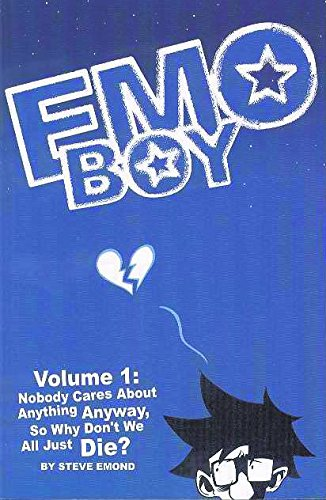 9781593620530: Emo Boy, Vol. 1: Nobody Cares About Anything Anyway, So Why Don't We All Just Die?