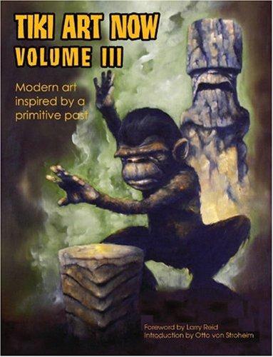 9781593620639: Tiki Art Now Volume 3 (v. 3)