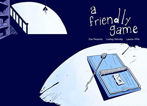 A Friendly Game: Lindsay Hornsby; Jose Pimienta; Dan Vado [Editor]; Jose Pimenta [Illustrator]; ...