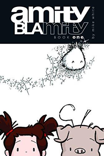 Amity Blamity: Book One: Mike White