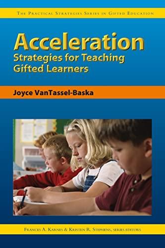 Acceleration Strategies for Teaching Gifted Learners (Practical: VanTassel-Baska Ed.D., Joyce;