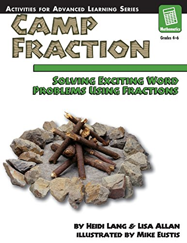 9781593630294: Camp Fraction: Solving Exciting Word Problems Using Fractions, Grades 4-6 (Activities for Advanced Learning)