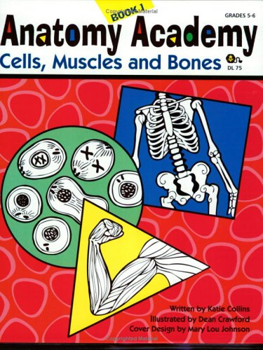 9781593630492: Anatomy Academy, Book 1: Cells, Muscles, and Bones