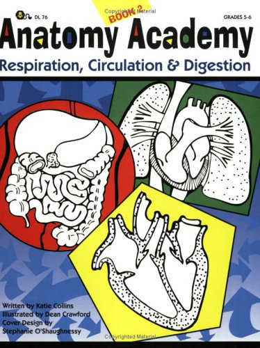 9781593630508: Anatomy Academy Book 2: Respiration, Circulation and Digestion