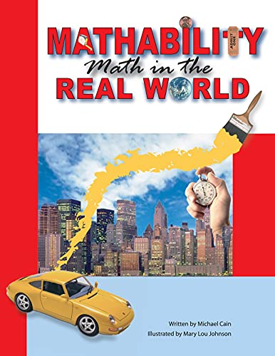 Mathability: Math in the Real World: Cain, Michael