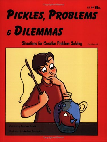 9781593631192: Pickles, Problems, and Dilemmas: Situations for Creative Problem Solving, Grades 4-8
