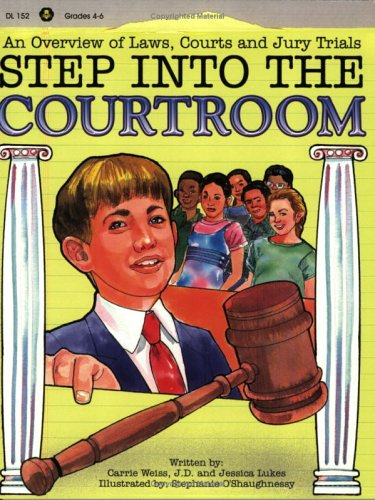 9781593631321: Step into the Courtroom: An Overview of Laws, Courts and Jury Trials