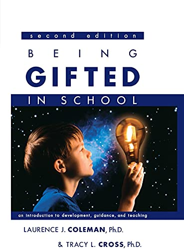 Being Gifted in School: An Introduction to Development, Guidance, And Teaching: Laurence J. Coleman
