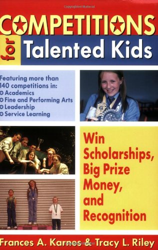 9781593631567: Competitions for Talented Kids: Win Scholarships, Big Prize Money, and Recognition