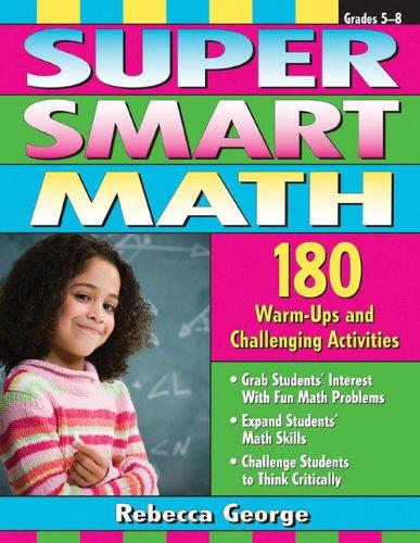Super Smart Math: 180 Warm-Ups and Challenging: George, Rebecca