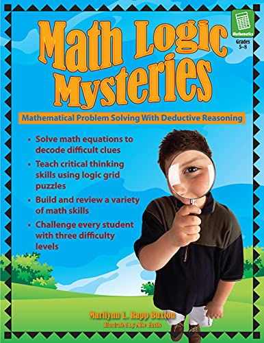 9781593632199: Math Logic Mysteries: Mathematical Problem Solving with Deductive Reasoning
