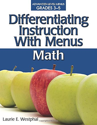 Differentiating Instruction With Menus Grades 3-5: Math: Laurie Westphal