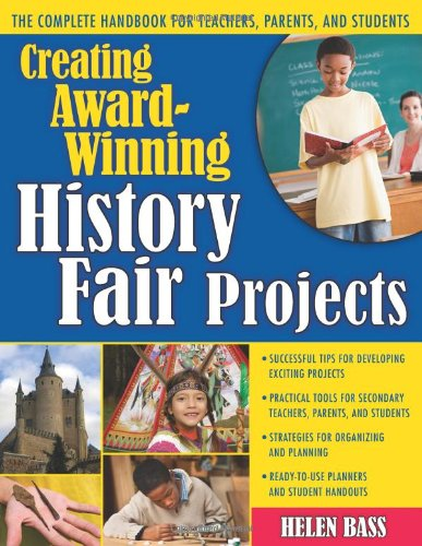9781593632366: Creating Award-Winning History Fair Projects: The Complete Handbook for Teachers, Parents, and Students