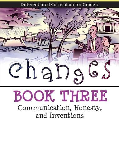 9781593632571: Changes Book 3: Communication, Honesty, and Inventions (Differentiated Curriculum for Grade 2)