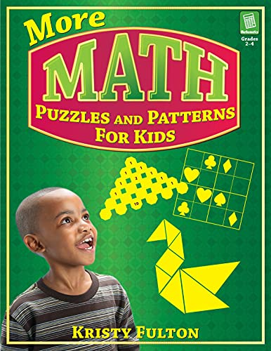 More Math Puzzles and Patterns for Kids, Grades 2-4: Kristy Fulton