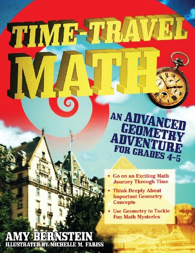 9781593634131: Time-Travel Math: An Advanced Geometry Adventure for Grades 4-5
