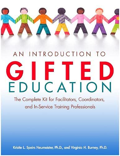 An Introduction to Gifted Education: The Complete Kit for Facilitators, Coordinators, and ...