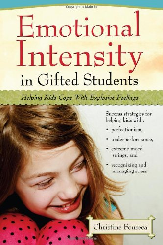 9781593634902: Emotional Intensity in Gifted Students: Helping Kids Cope with Explosive Feelings