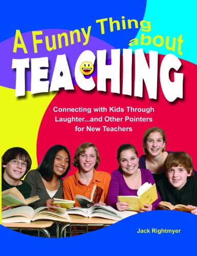 9781593636272: A Funny Thing About Teaching: Connecting With Kids Through Laughter...and Other Pointers for New Teachers