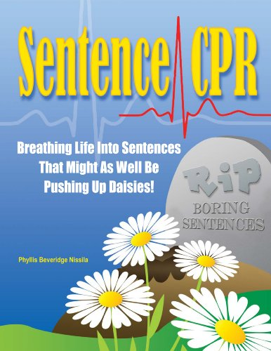 9781593636500: Sentence CPR: Breathing Life Into Sentences That Might As Well Be Pushing Up Daisies!