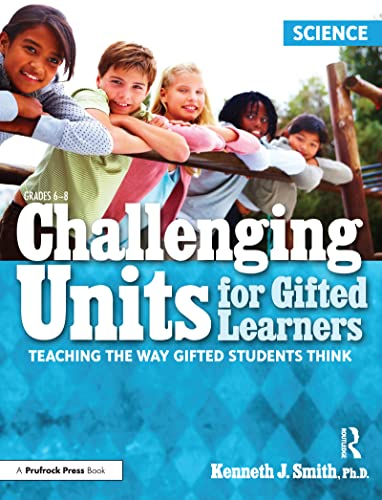9781593637101: Challenging Units for Gifted Learners: Science: Teaching the Way Gifted Students Think