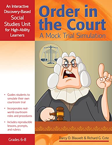 9781593638290: Order in the Court: A Mock Trial Simulation: An Interactive Discovery-Based Social Studies Unit for High-Ability Learners (Interactive Discovery-Based Units for High-Ability Learners)