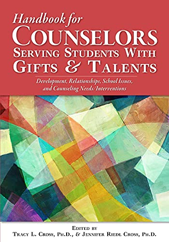 9781593638412: Handbook for Counselors Serving Students With Gifts and Talents: Development, Relationships, School