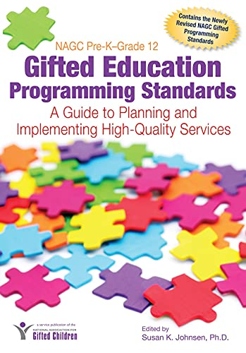 Nagc Pre-Kgrade 12 Gifted Education Programming Standards: A Guide to Planning and Implementing ...