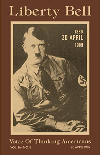 Liberty Bell-The Adolf Hitler 100th Birthday Anniversary Issue: George P Dietz