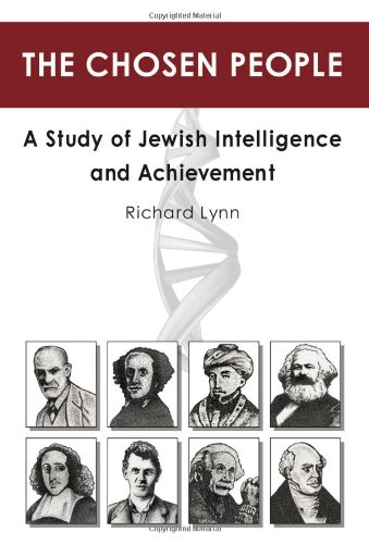 The Chosen People: A Study of Jewish Intelligence and Achievement: Richard Lynn