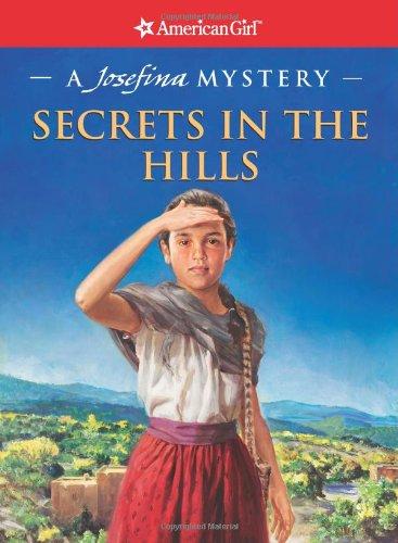 9781593690977: Secrets in the Hills: A Josefina Mystery (American Girl Mysteries)