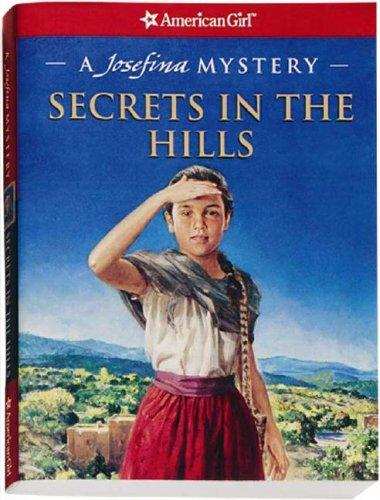 9781593690984: Secrets in the Hills: A Josefina Mystery (American Girl Mysteries)