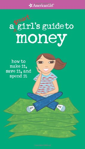 9781593691035: A Smart Girl's Guide to Money (American Girl Library)