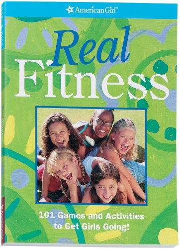 9781593691479: Real Fitness: 101 Games and Activities to Get Girls Going! (American Girl Library)