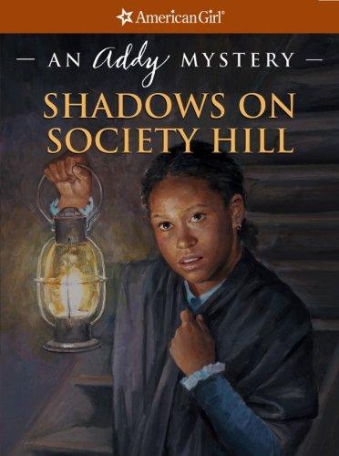 9781593691639: Shadows on Society Hill: An Addy Mystery (American Girl Mysteries)