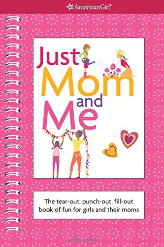Just Mom and Me: The Tear-out, Punch-out,: American Girl (COR)