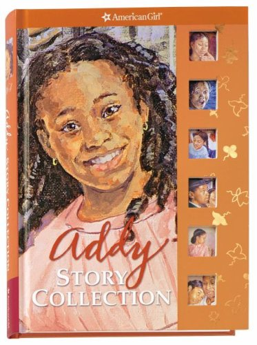 Addy's Story Collection (American Girl) (9781593694555) by Connie Porter