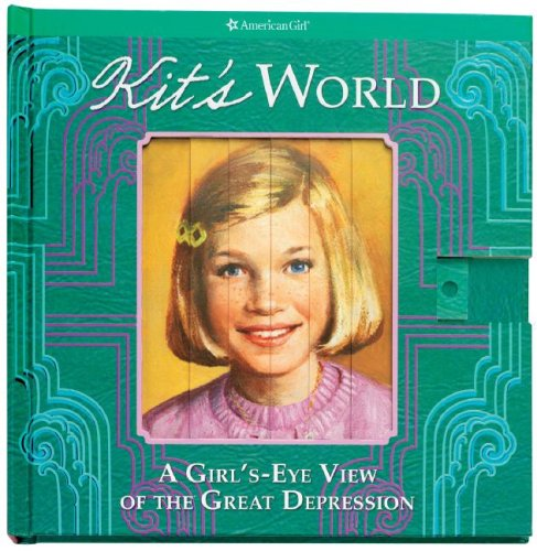 Kit's World A Girl's-Eye View of the Great Depression