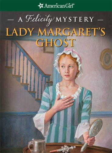 9781593694739: Lady Margaret's Ghost: A Felicity Mystery (American Girl Mysteries)