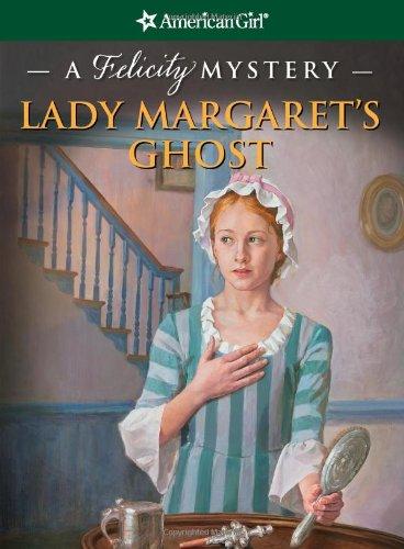 Lady Margaret's Ghost: A Felicity Mystery (American: McDavid Jones, Elizabeth