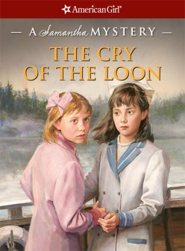 9781593694791: The Cry of the Loon: A Samantha Mystery (American Girl Mysteries)