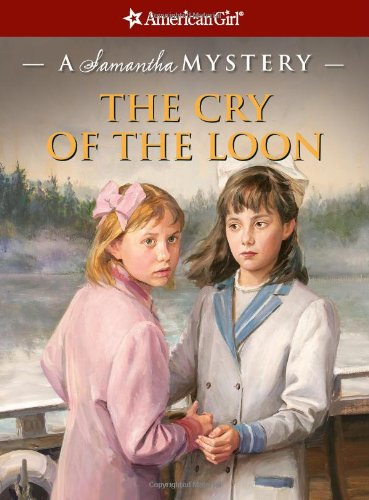 9781593694807: The Cry of the Loon: A Samantha Mystery (American Girl Mysteries)