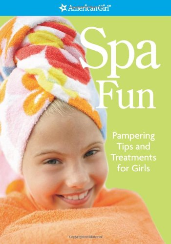 9781593695972: Spa Fun: Pampering Tips and Treatments for Girls (American Girl Library)
