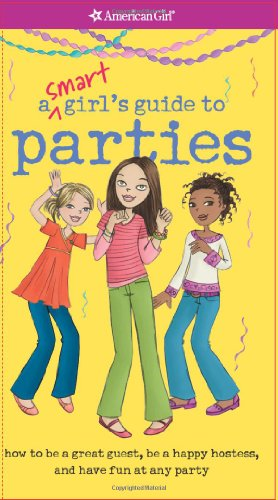 9781593696450: A Smart Girl's Guide to Parties (Smart Girl's Guides)