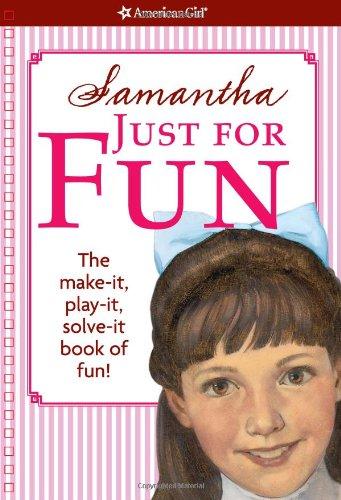 Samantha Just For Fun (American Girl): Witkowski, Teri